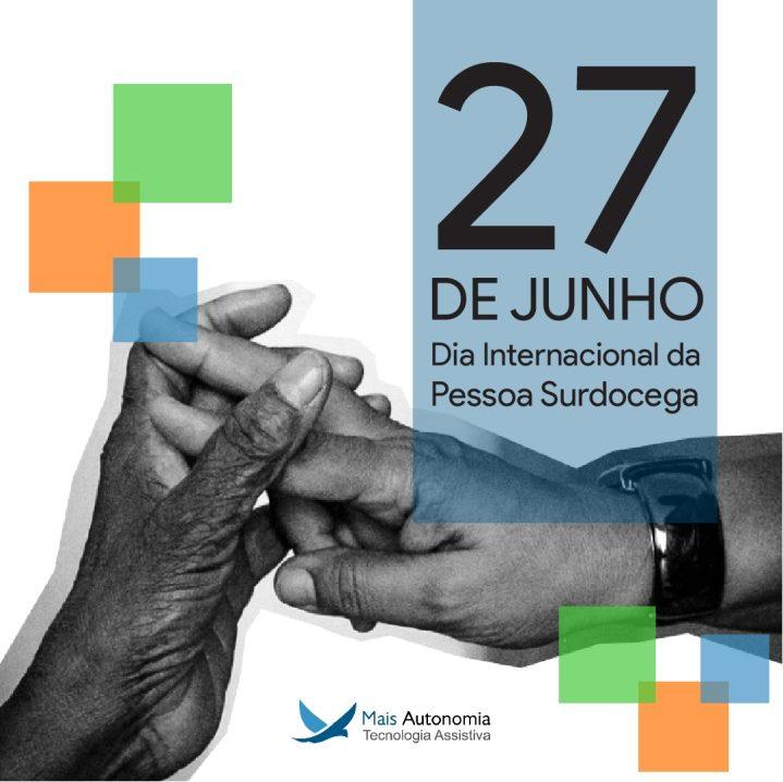 WhatsApp Image 2019 06 28 at 13.12.24 719x718 - 27 de junho: Dia Internacional das Pessoas Surdocegas
